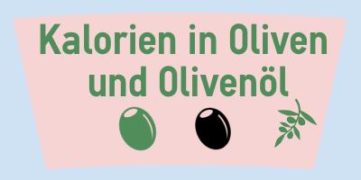 Kalorien in Oliven und Olivenöl