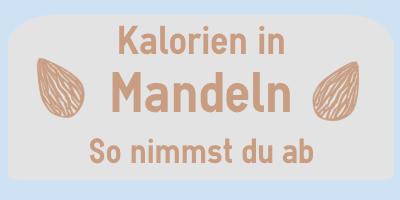 Kalorien in Mandeln